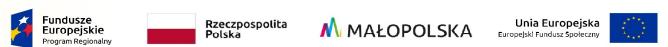 Logotypy: Fundusze Europejskie Program Regionalny, Rzeczpospolita Polska, Małopolska, Unia Europejska Europejski Fundusz Społeczny