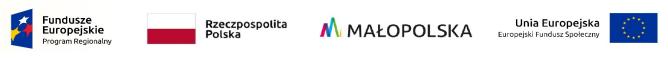 Logotypy: Fundusze Europejskie, Rzeczpospolita Polska, Małopolska, Unia Europejska Europejski Fundusz Społeczny