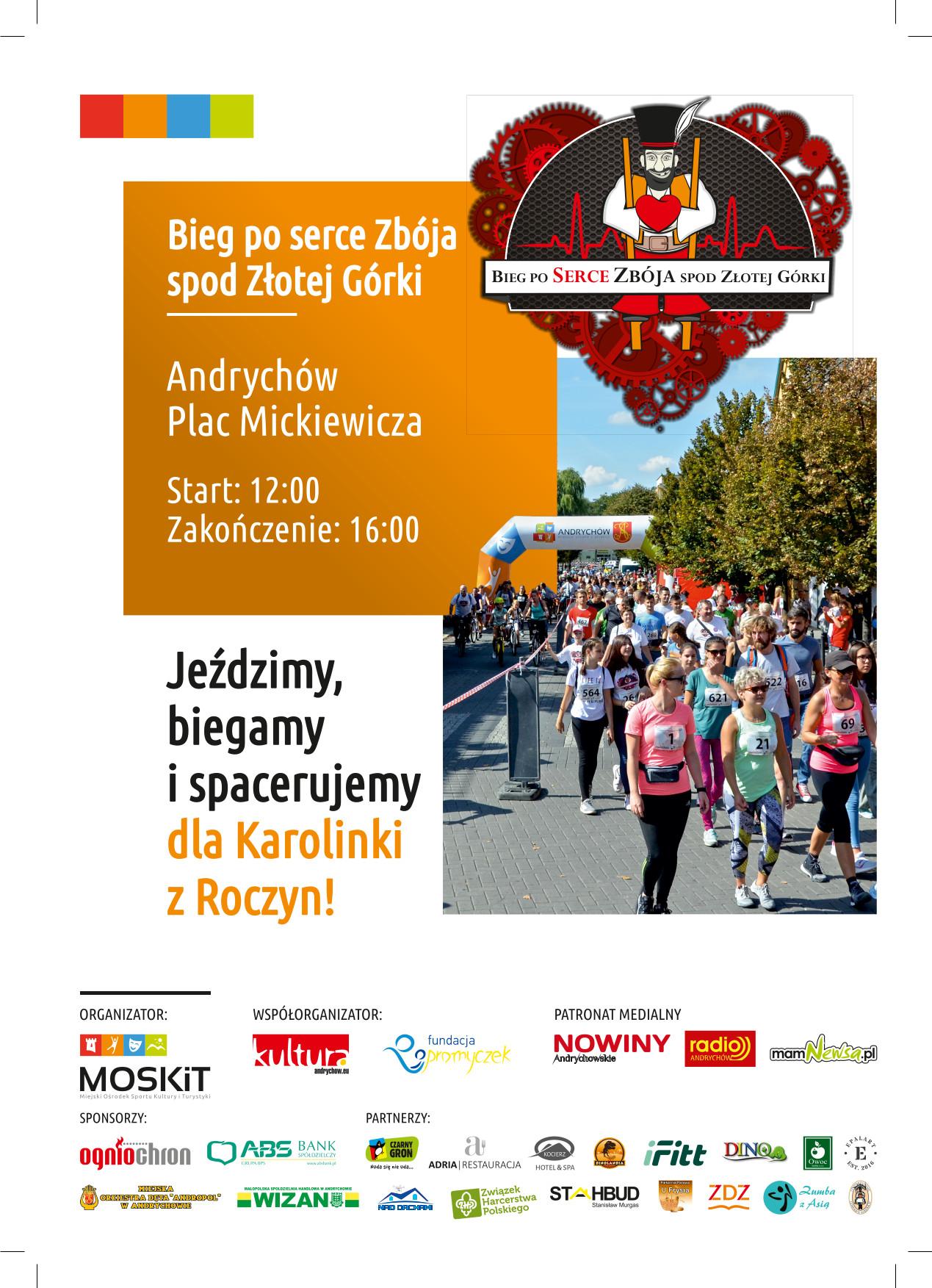 """Plakat z napisem: """"Bieg po serce Zbója spod Złotej Górki, Andrychów Plac Mickiewicza start: 12:00, zakończenie: 16:00. Jeździmy, biegamy i spacerujemy dla Karolinki z Roczyn"""""""