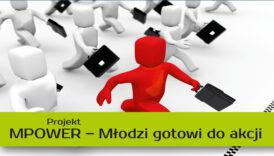 Czytaj więcej o: Projekt MPOWER – Młodzi gotowi do akcji